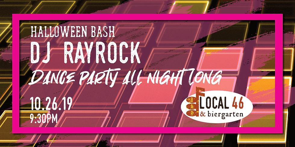 Halloween Bash and Live Music from DJ Rayrock at Local 46