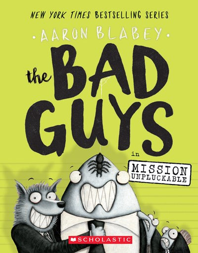 The Bad Guys in Mission Unpluckable (Bad Guys #2) by Aaron Blabey