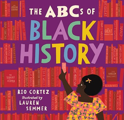 The ABCs of Black History by Rio Cortez (12/8)