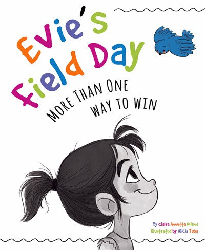 Evie's Field Day : More than One Way to Win by Claire Noland
