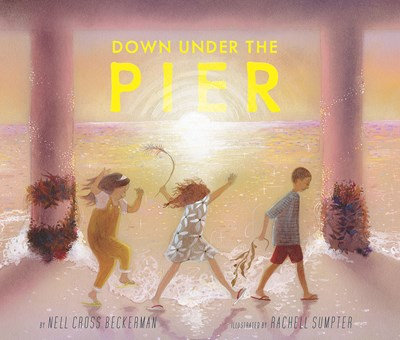 Down Under the Pier by Nell Beckerman