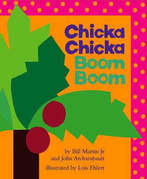 Chicka Chicka Boom Boom by Bill Martin J