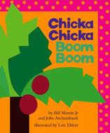 Chicka Chicka Boom Boom by Bill Martin J