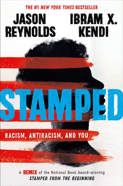 Stamped by Jason Reynolds and Dr. Ibram X. Kendi