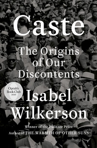 Caste : The Origins of Our Discontents by Isabel Wilkerson