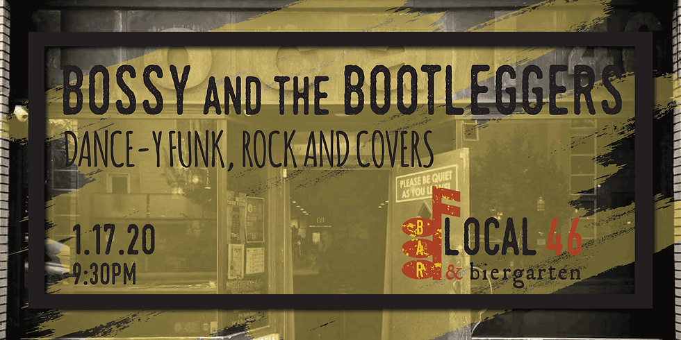 Live Music from Bossy and the Bootleggers at Local 46