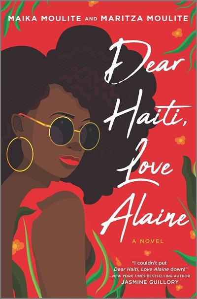 Dear Haiti, Love Alaine by Maika Moulite & Maritza Moulite