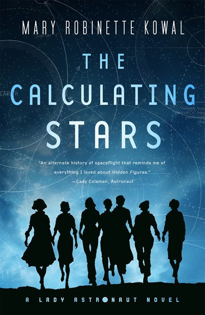 The Calculating Stars : A Lady Astronaut Novel by Mary Robinette Kowal