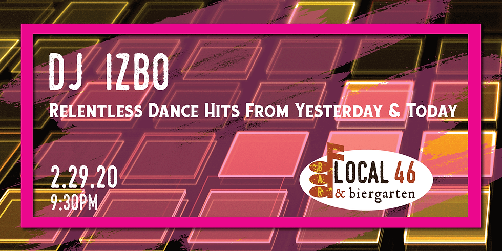 Dance Music from DJ Izbo at Local 46