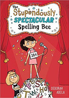 The Stupendously Spectacular Spelling Be by Deborah Abela