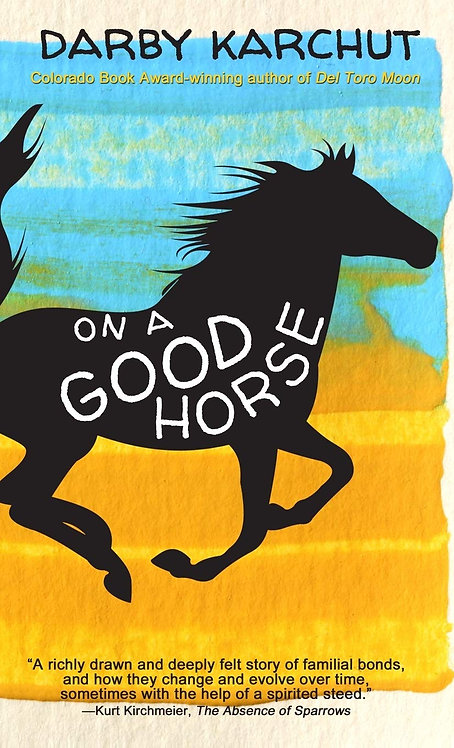 On a Good Horse by Darby Karchut