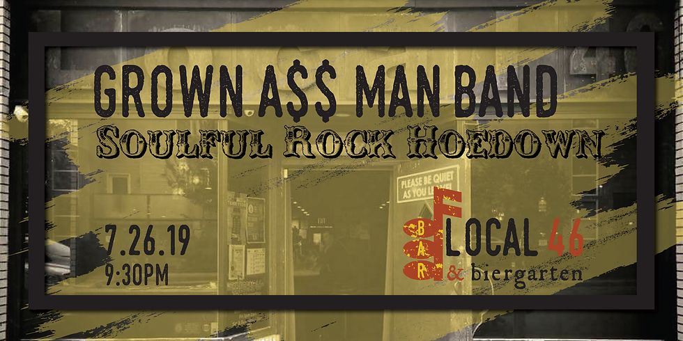 Live Music with Grownass Man Band at Local 46
