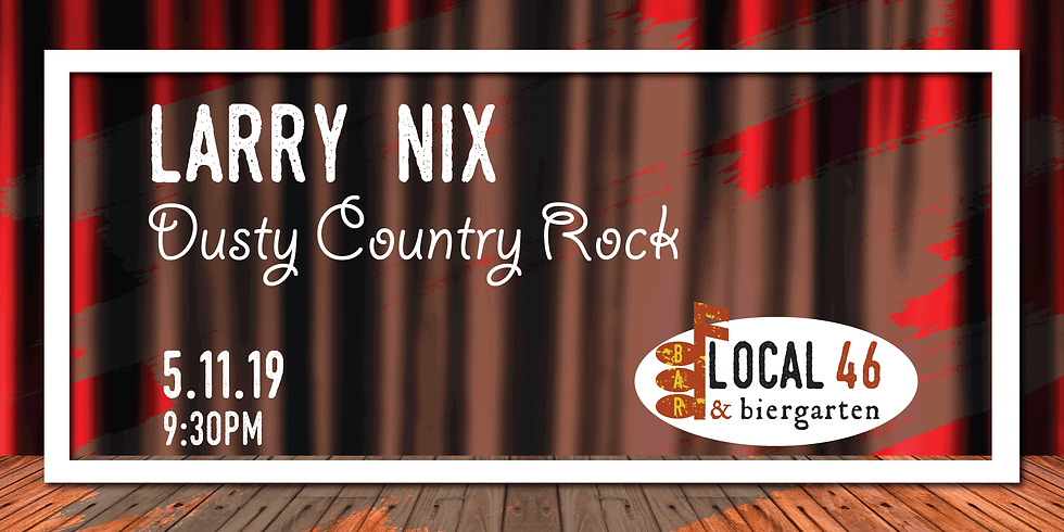 Live Music with Larry Nix at Local 46