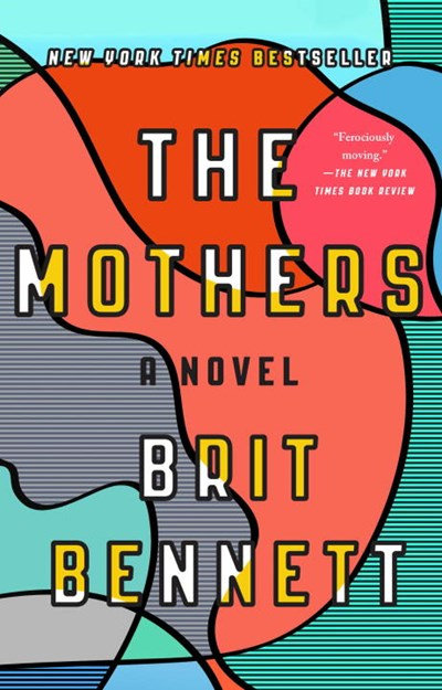 The Mothers : A Novel by Brit Bennett