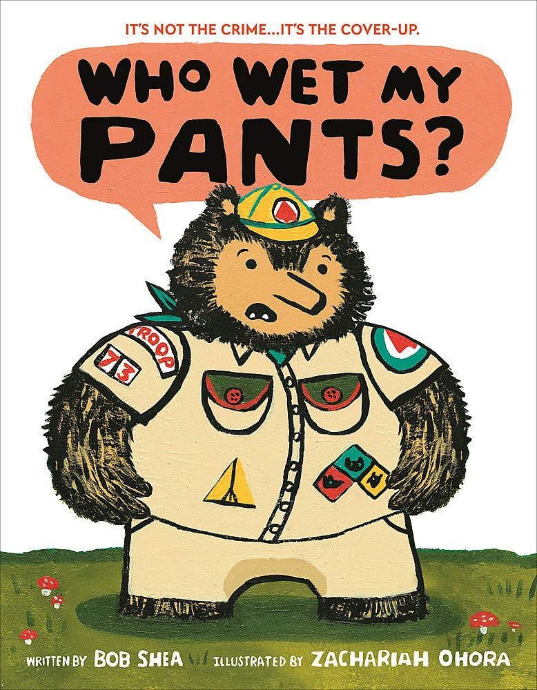 Who Wet My Pants? by Bob Shea.jpg