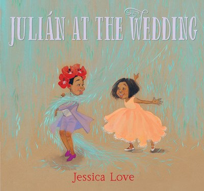 Julián at the Wedding by Jessica Love (10/6)