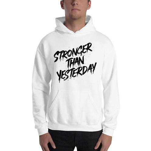Stronger Than Yesterday Unisex Hoodie