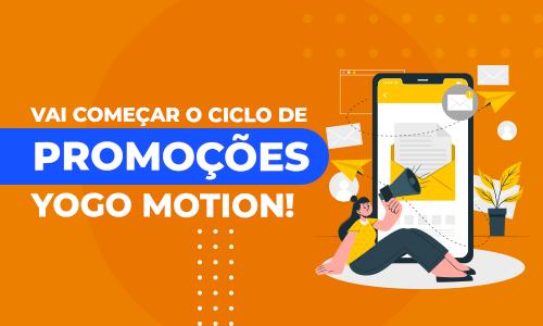Vai começar o ciclo de promoções Yogo Motion!