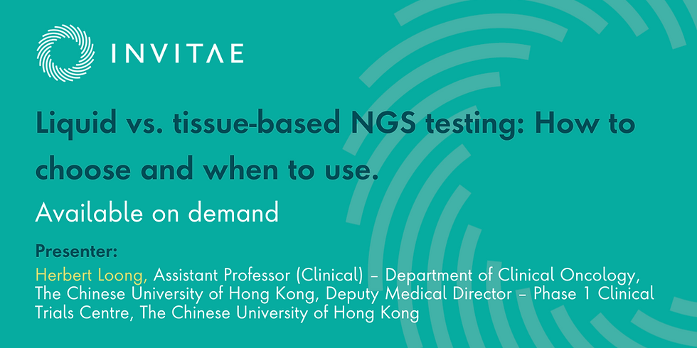 Liquid vs. tissue-based NGS testing: How to choose and when to use