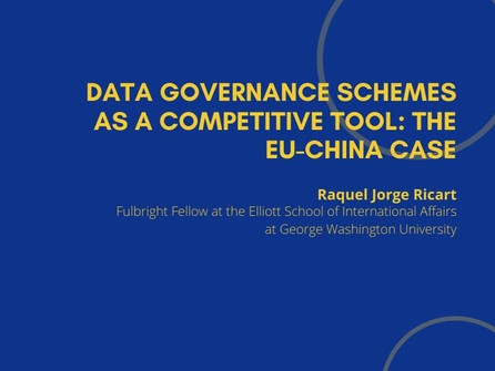 3rd Webinar - Data Governance Schemes as a Competitive Tool: the EU-China Case