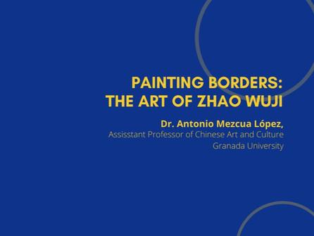 13th Webinar - Painting Borders: the Art of Zhao Wuji