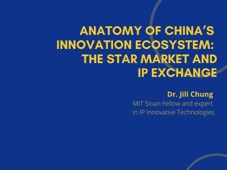 14th Webinar - Anatomy of China's Innovation Ecosystem: the STAR Market and IP Exchange