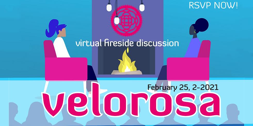 "Velorosa Virtual ""Fire Side"" Discussion - February 2021"