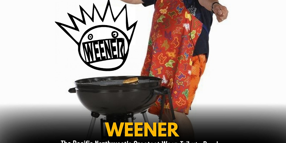 Live Music: Weener : The PNW's greatest tribute to Ween!