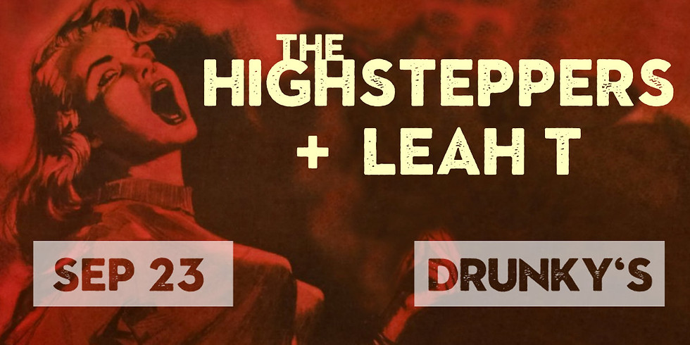 Live Music: The Highsteppers with Leah T (TICKETS AVAILABLE AT THE DOOR AT 7pm)