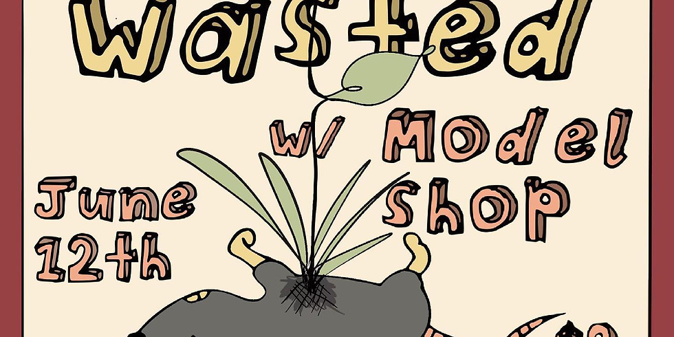 Live Music: Hi Wasted with Model Shop (TICKETS AVAILABLE AT THE DOOR)