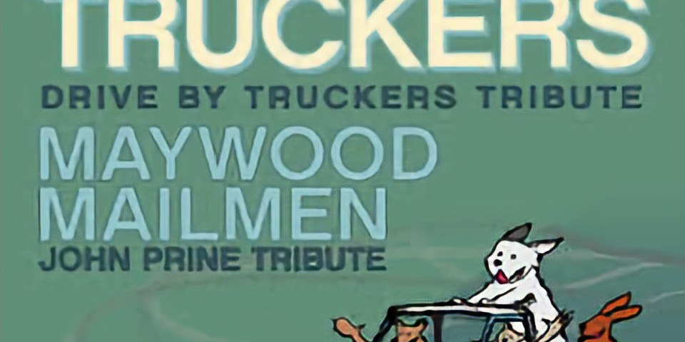 Live Music: The Other Truckers (Tribute To Drive By Truckers), Waywood Mailmen (Tribute To John Prine)