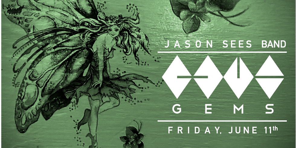 Live Music: Gems with Jason Sees Band (TICKETS AVAILABLE AT DOOR)