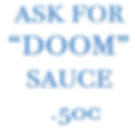 Ask for Doom Sauce.jpg