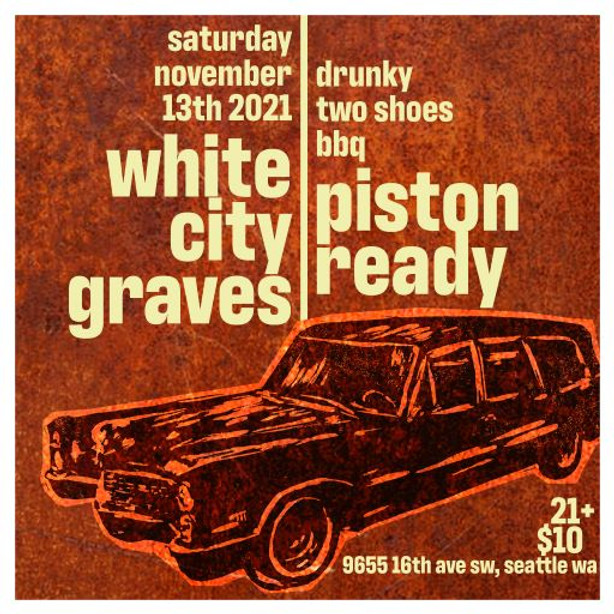 Live Music: White City Graves and Piston Ready