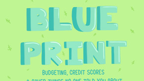 The Blueprint: Budgeting, Credit Scores, and Other Things No One Told You