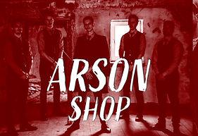 ARSON SHOP.jpg