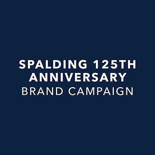 Spalding 125th Anniversary Brand Campaign