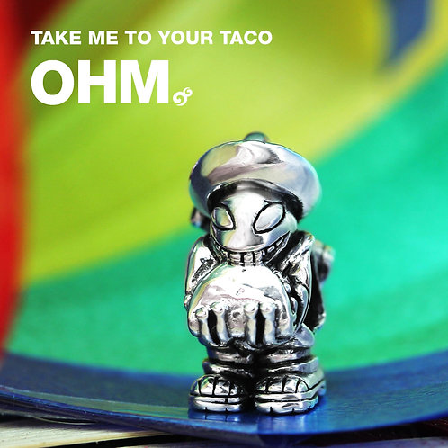OHM TAKE ME TO YOUR TACO