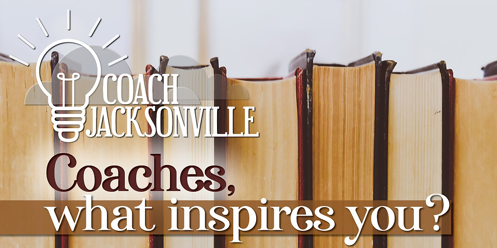 Coach Jax   What Inspires You?