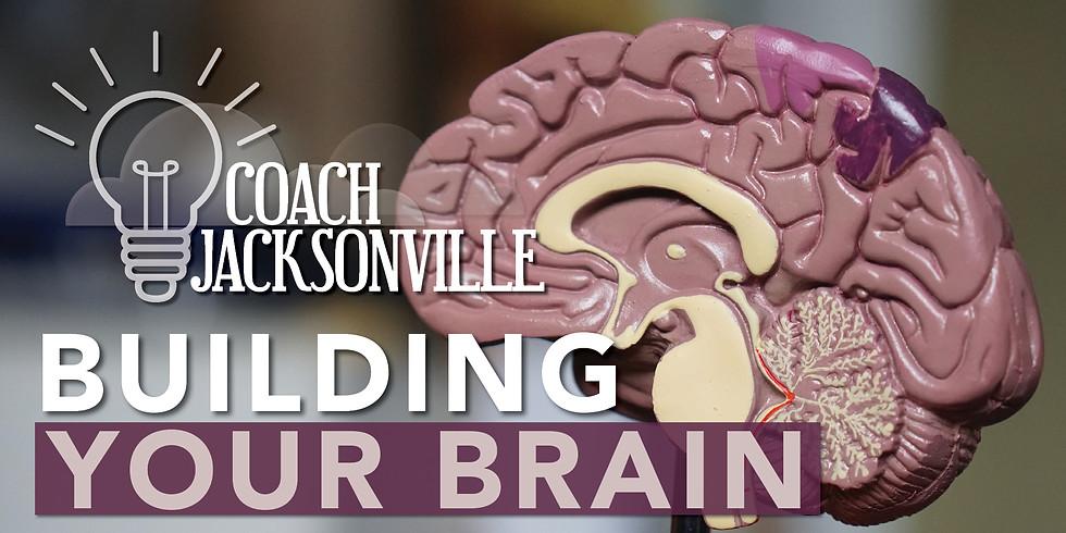 Building Your Brain | IN PERSON Coach Jax