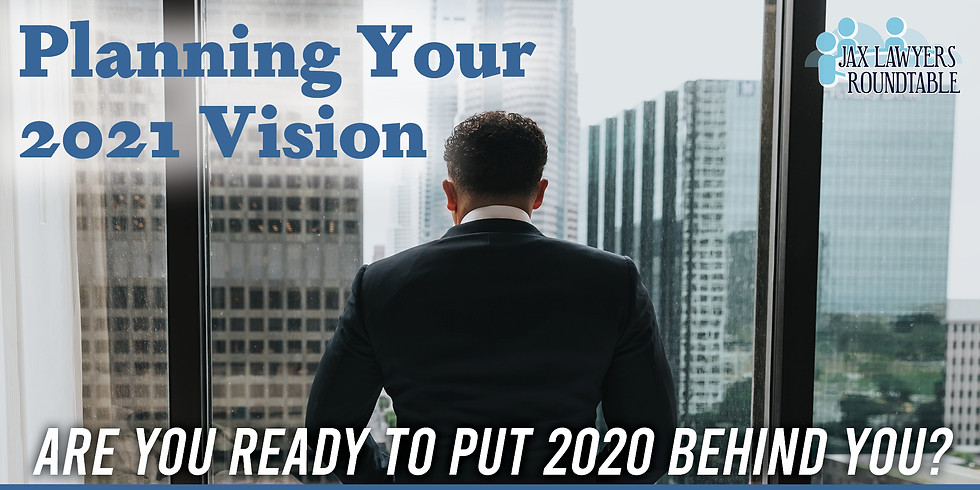 Jax Lawyers Roundtable ONLINE   Planning Your 2021 Vision
