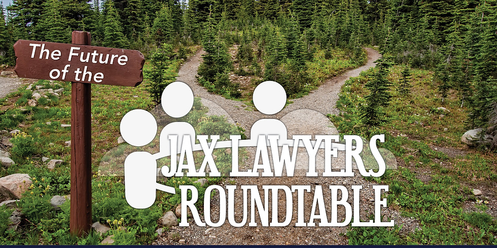 JLR Online | The Future of the Jax Lawyers Roundtable
