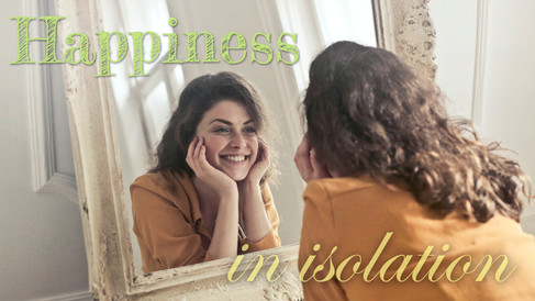 Happiness in Isolation