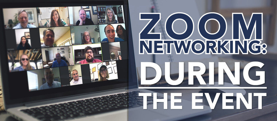 Zoom Networking – During the Event