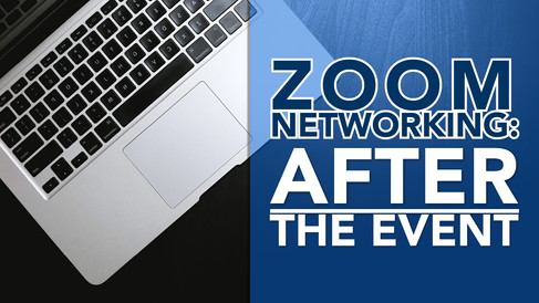 Zoom Networking – After the Event