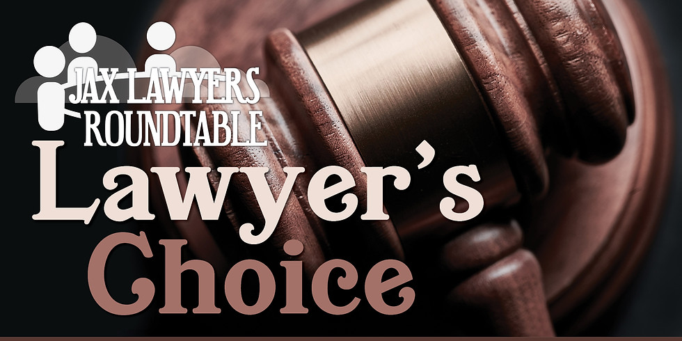 Jax Lawyers Roundtable IN-PERSON | Lawyer's Choice