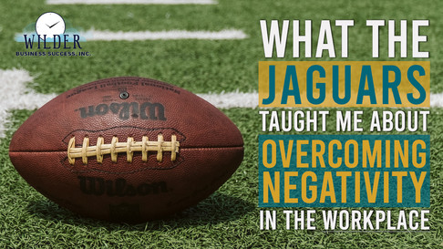 What the Jacksonville Jaguars Taught Me about Overcoming Negativity in the Workplace