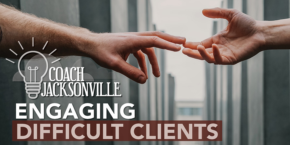Engaging Difficult Clients | Coach Jax Luncheon IN-PERSON