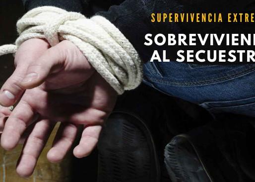 SUPERVIVENCIA EXTREMA: Cómo aumentar tus probabilidades de supervivencia ante un secuestro