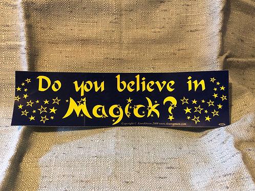 Do You Believe In Magick? - Bumper Sticker